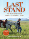 Last Stand (eBook): Ted Turner&#39;s Quest to Save a Troubled Planet